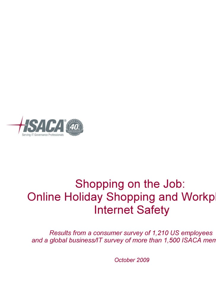 Shopping on the Job:  Online Holiday Shopping and Workplace Internet Safety Results from a consumer survey of 1,210 US emp...
