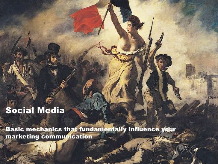 SocialMedia<br />Basic mechanicsthatfundamentallyinfluenceyourmarketingcommunication<br />