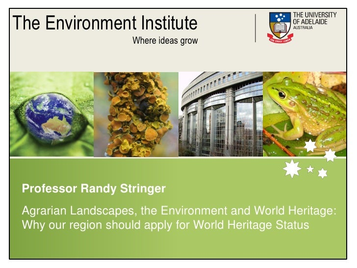 The Environment Institute                     Where ideas grow      Professor Randy Stringer  Agrarian Landscapes, the Env...