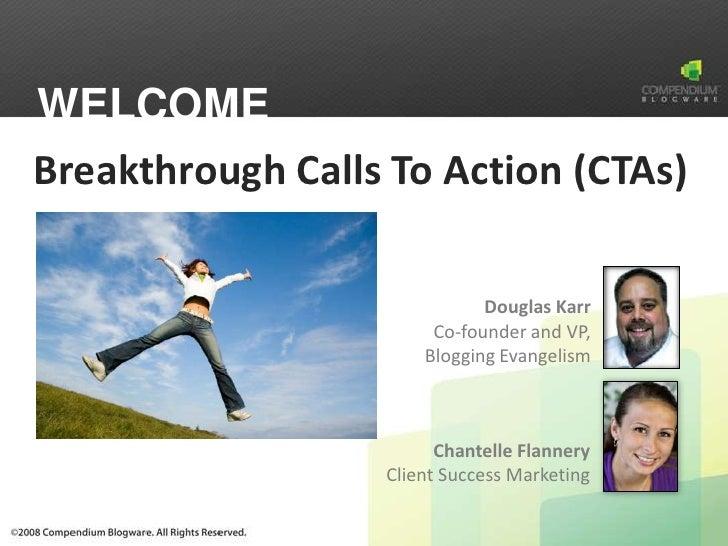 WELCOME Breakthrough Calls To Action (CTAs)                               Douglas Karr                        Co-founder a...