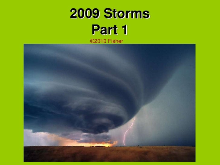 2009 StormsPart 1<br />©2010 Fisher<br />