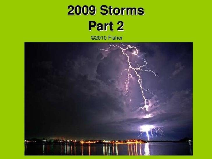 2009 StormsPart 2<br />    ©2010 Fisher<br />