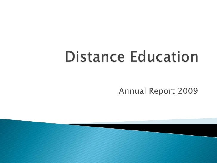 Distance Education <br />Annual Report 2009<br />