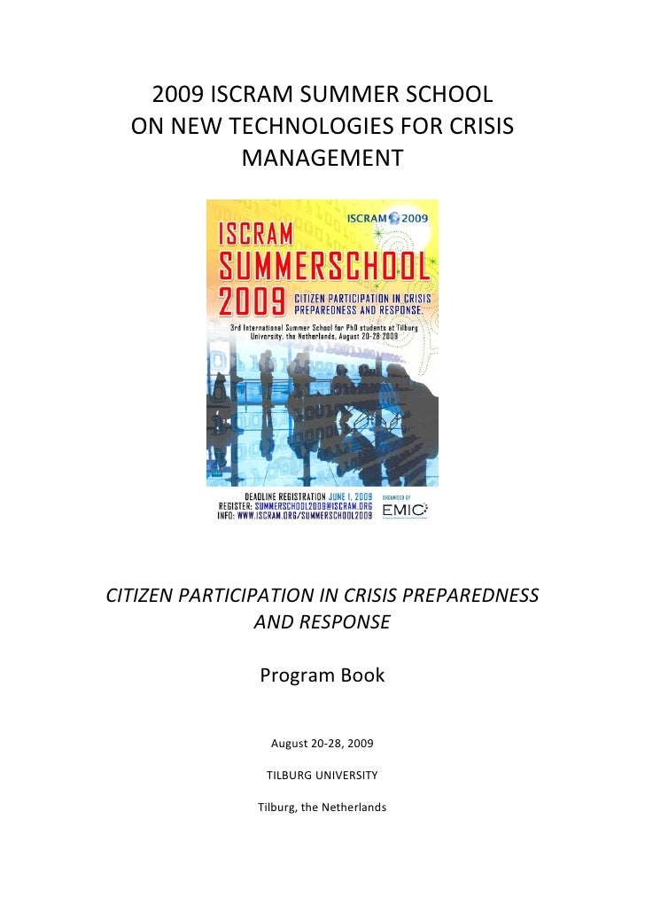 2009 ISCRAM SUMMER SCHOOL   ON NEW TECHNOLOGIES FOR CRISIS            MANAGEMENT     CITIZEN PARTICIPATION IN CRISIS PREPA...