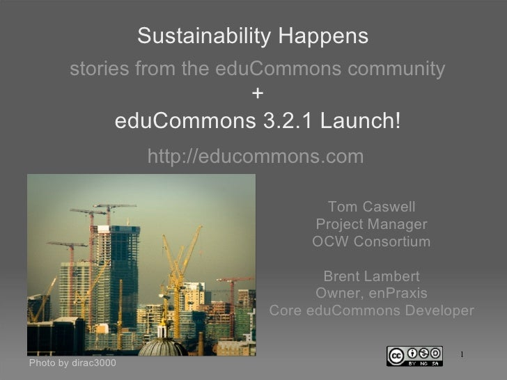 Sustainability Happens <ul><ul><li>stories from the eduCommons community </li></ul></ul>Tom Caswell Project Manager OCW Co...