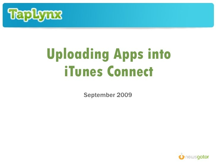2009 Tap Lynx   Uploading Your App Into I Tunes Connect