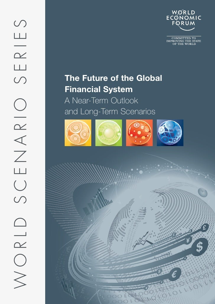WORLD SCENARIO SERIES                        The Future of the Global                        Financial System             ...