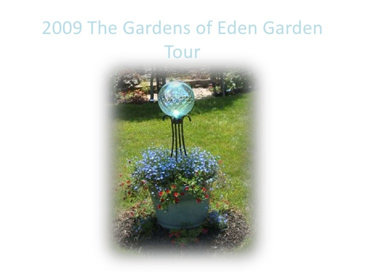 2009 The Gardens Of Eden Garden Tour