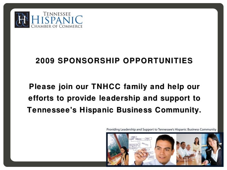 2009 SPONSORSHIP OPPORTUNITIES Please join our TNHCC family and help our efforts to provide leadership and support to Tenn...