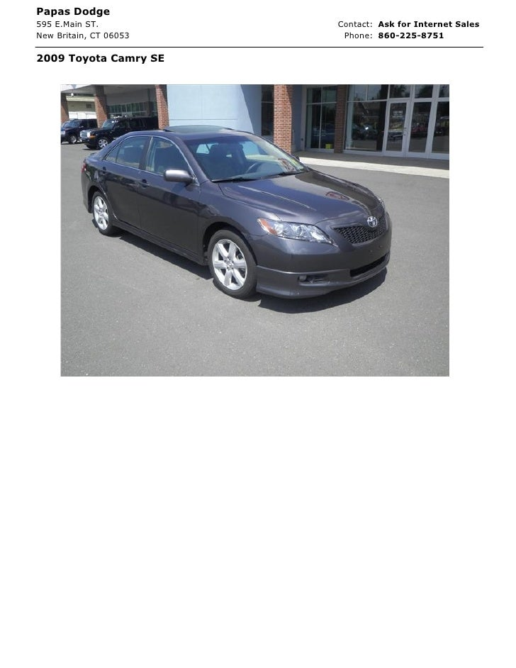 Papas Dodge595 E.Main ST.          Contact: Ask for Internet SalesNew Britain, CT 06053    Phone: 860-225-87512009 Toyota ...