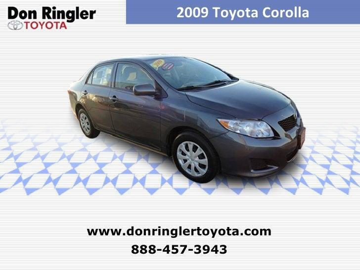 2009 Toyota Corolla 888-457-3943 www.donringlertoyota.com