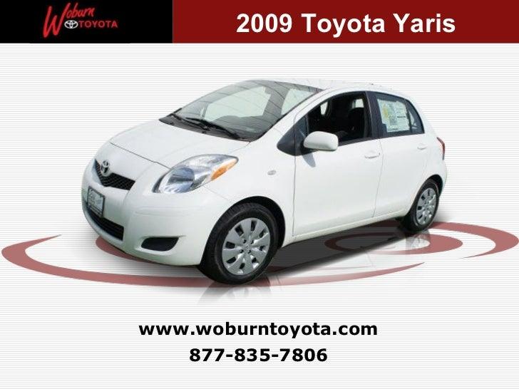 877-835-7806 www.woburntoyota.com 2009 Toyota Yaris