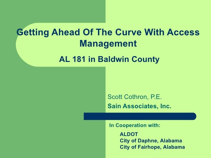 Getting Ahead Of The Curve With Access             Management        AL 181 in Baldwin County                   Scott Coth...