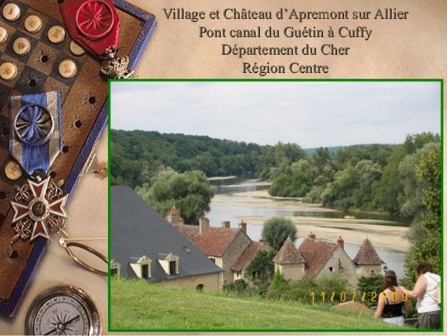 Village et Château d'Apremont sur AllierVillage et Château d'Apremont sur Allier Pont canal du Guétin à CuffyPont canal du...