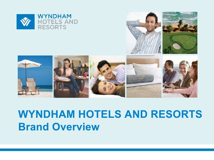 WYNDHAM HOTELS AND RESORTS Brand Overview