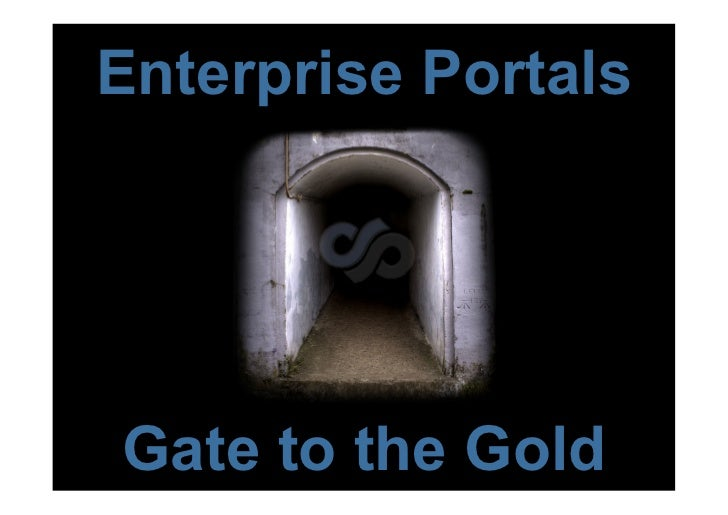 Enterprise portals, gate to the gold