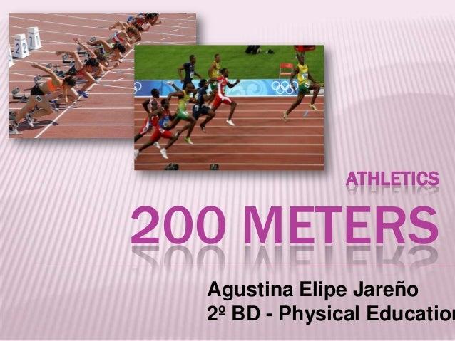 ATHLETICS  200 METERS  Agustina Elipe Jareño 2º BD - Physical Education