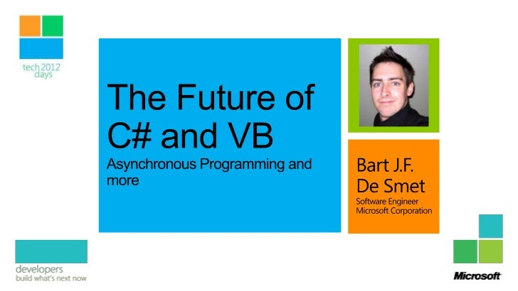 C# 5.0 + VB 11.0                                           Windows Runtime + Asynchrony              C# 4.0 + VB 10.0     ...