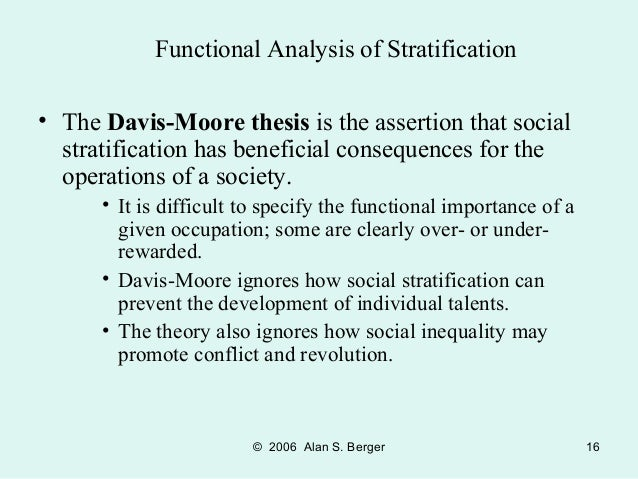 the davis-moore thesis states that social stratification has beneficial consequences for society