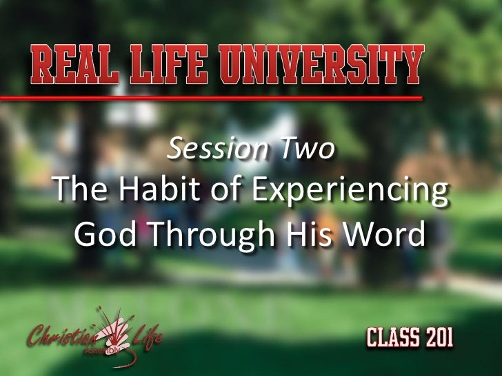 Session Two The Habit of Experiencing  God Through His Word