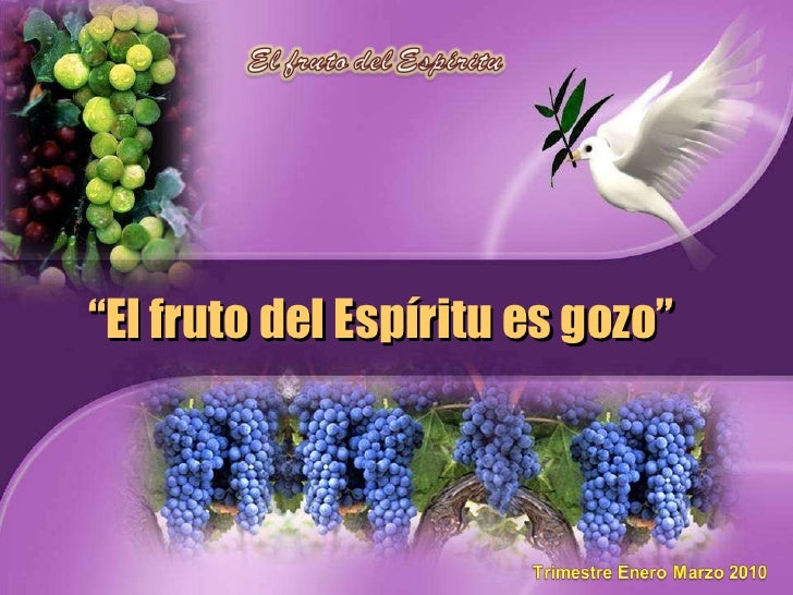 """"""" El fruto del Espíritu es gozo"""""""