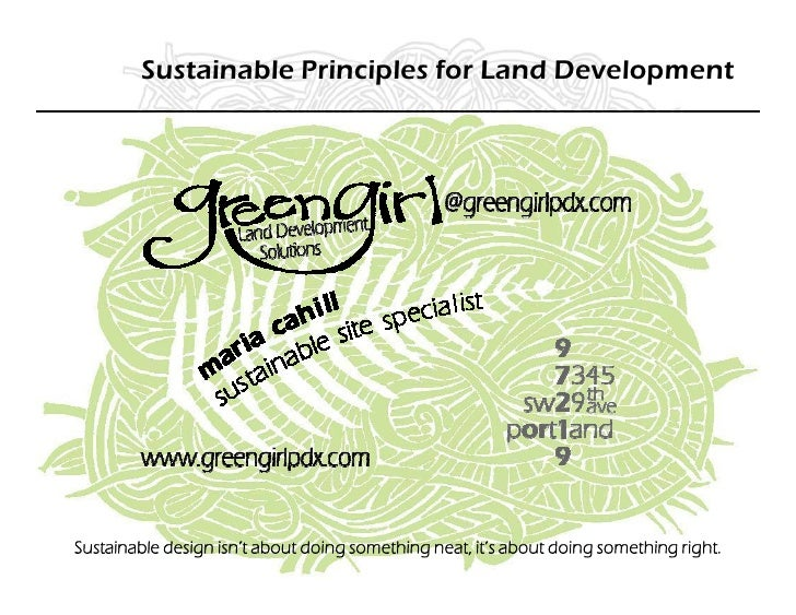 Sustainable Principles for Land Development     Sustainable design isn't about doing something neat, it's about doing some...