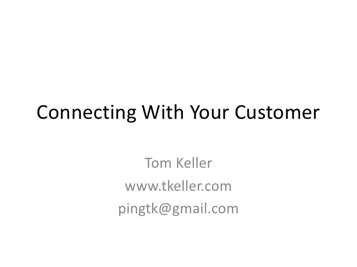 Connecting With Your Customer by Tom Keller   2010 01 27