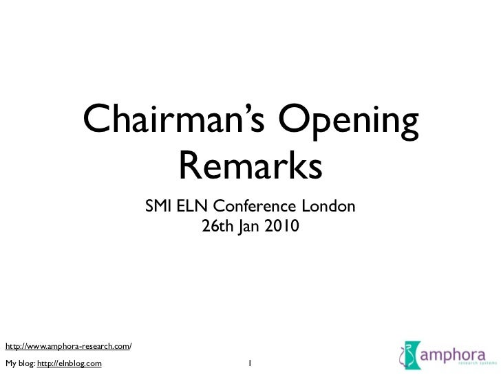 Chairman's Opening                           Remarks                                    SMI ELN Conference London         ...