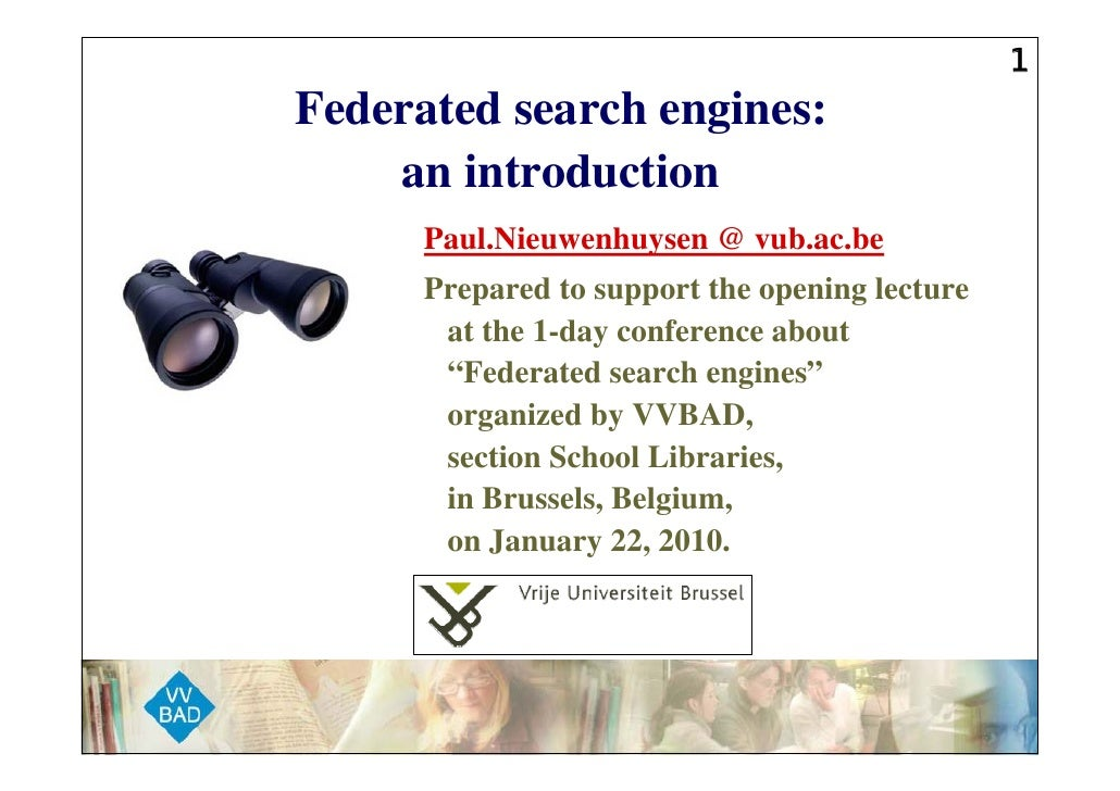 1 Federated search engines:     an introduction       Paul.Nieuwenhuysen @ vub.ac.be       Prepared to support the opening...