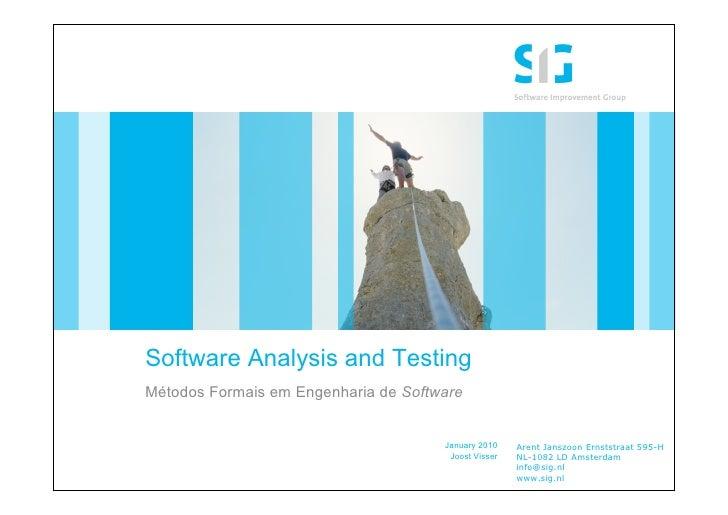 Software Analysis and Testing Métodos Formais em Engenharia de Software                                         January 20...