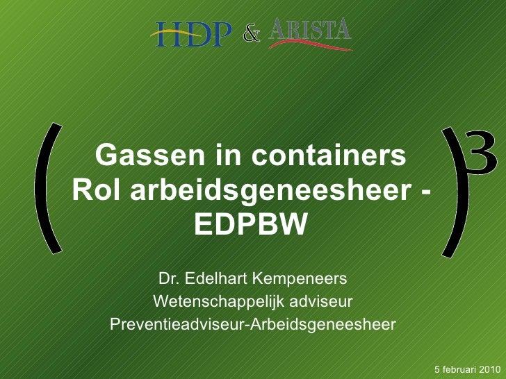Gassen in containers Rol arbeidsgeneesheer - EDPBW Dr. Edelhart Kempeneers Wetenschappelijk adviseur Preventieadviseur-Arb...