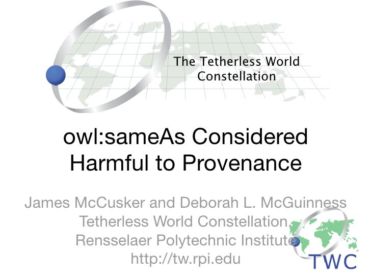 The Tetherless World                      Constellation         owl:sameAs Considered     Harmful to Provenance James McCu...