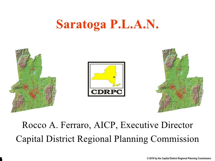 Start End Saratoga P.L.A.N. Rocco A. Ferraro, AICP, Executive Director Capital District Regional Planning Commission