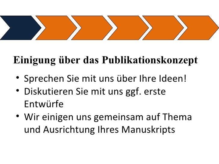 Einigung über das Publikationskonzept <ul><ul><li>Sprechen Sie mit uns über Ihre Ideen! </li></ul></ul><ul><ul><li>Diskuti...