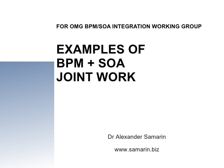 Examples of BPM + SOA joint work