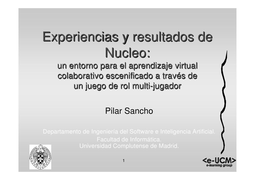 """2010-03-12 Sem eMadrid, Pilar Sancho, UCM, """"Experiencias y resultados de Nucleo"""" Aprendizaje 3D"""