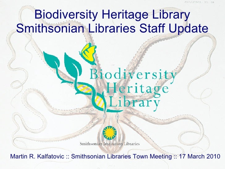Biodiversity Heritage Library   Smithsonian Libraries Staff Update     Martin R. Kalfatovic :: Smithsonian Libraries Town ...