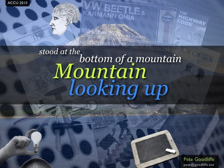ACCU 2010                 stood at the                        bottom of a mountain                 Mountain               ...