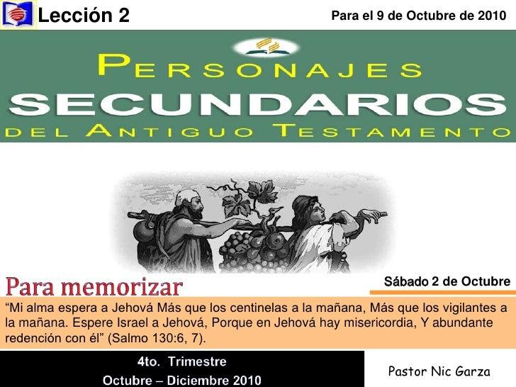 """Lección 2 <br />Para el 9 de Octubre de 2010<br />Para memorizar<br />Sábado 2 de Octubre<br />""""Mi alma espera a Jehová Má..."""