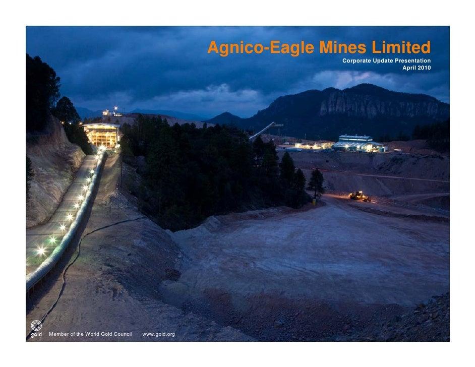 Agnico-Eagle Mines Limited                                                                  Corporate Update Presentation ...