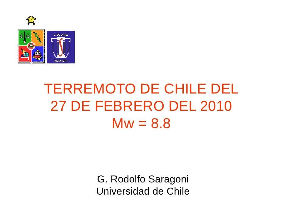 TERREMOTO DE CHILE DEL  27 DE FEBRERO DEL 2010          Mw = 8 8               8.8         G.       G Rodolfo Saragoni    ...