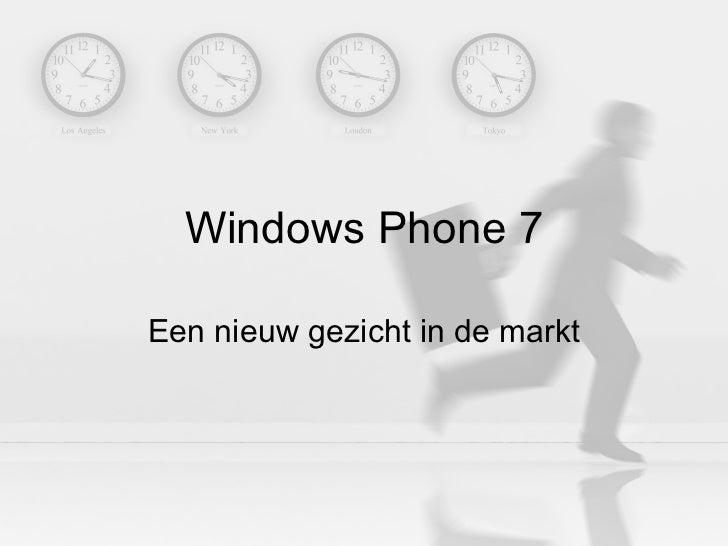 Windows Phone 7 Een nieuw gezicht in de markt