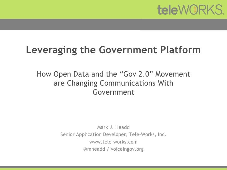 """Leveraging the Government Platform How Open Data and the """"Gov 2.0"""" Movement are Changing Communications With Government Ma..."""