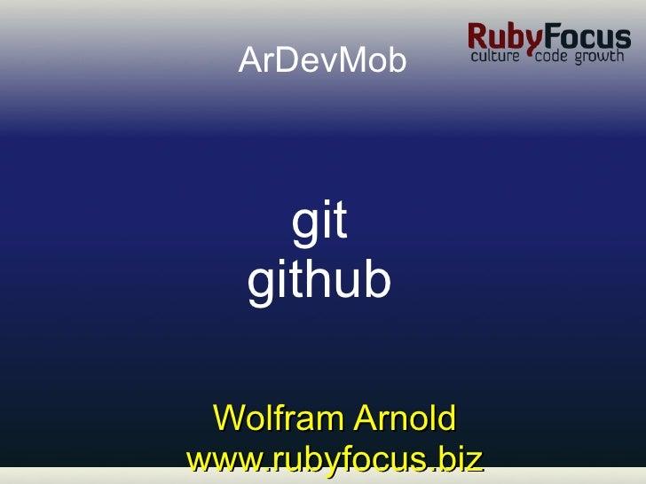 Wolfram Arnold www.rubyfocus.biz ArDevMob git github