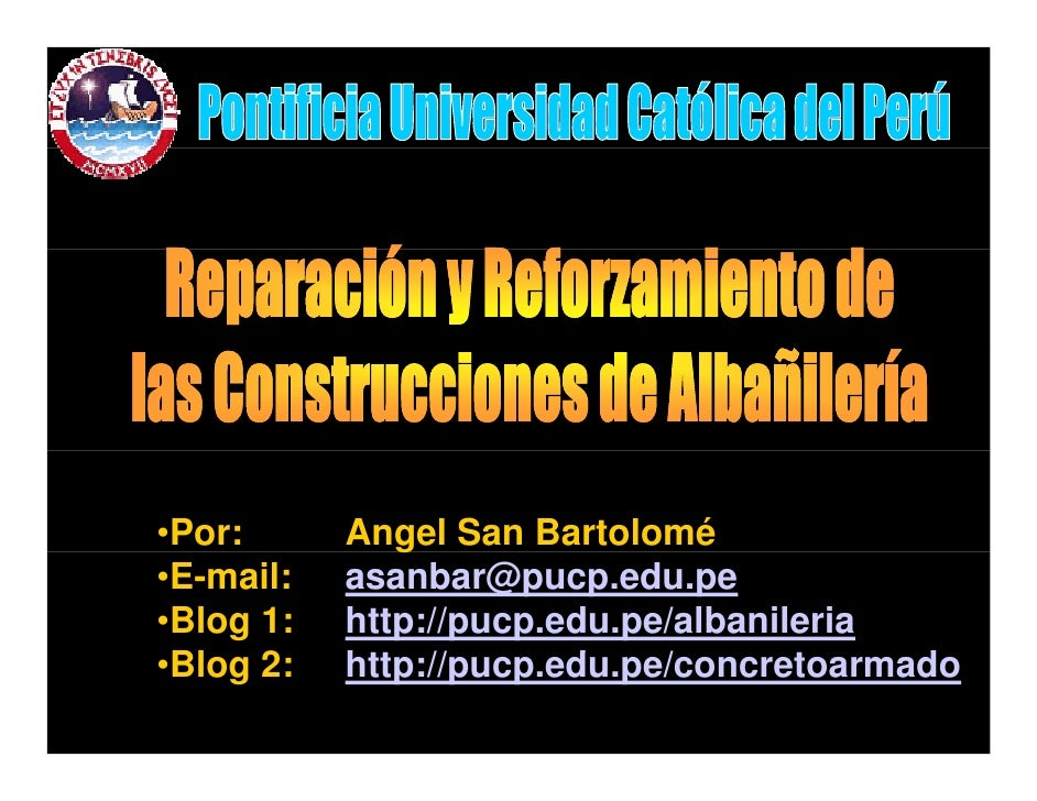 •Por:      Angel San Bartolomé               g •E-mail:   asanbar@pucp.edu.pe •Blog 1:   http://pucp.edu.pe/albanileria •B...