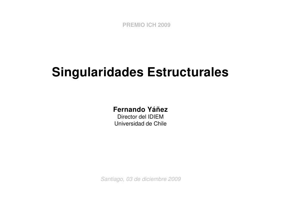 PREMIO ICH 2009     Singularidades E Si   l id d Estructurales                       l            Fernando Yáñez          ...