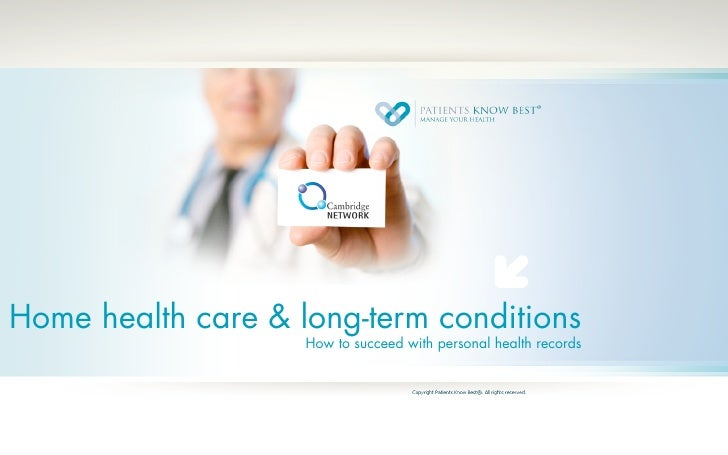 Home health care & long-term conditions: How to succeed with personal health records