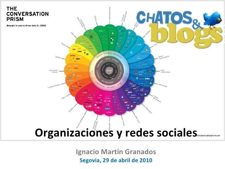 Organizaciones y redes sociales Ignacio Martín Granados Segovia, 29 de abril de 2010