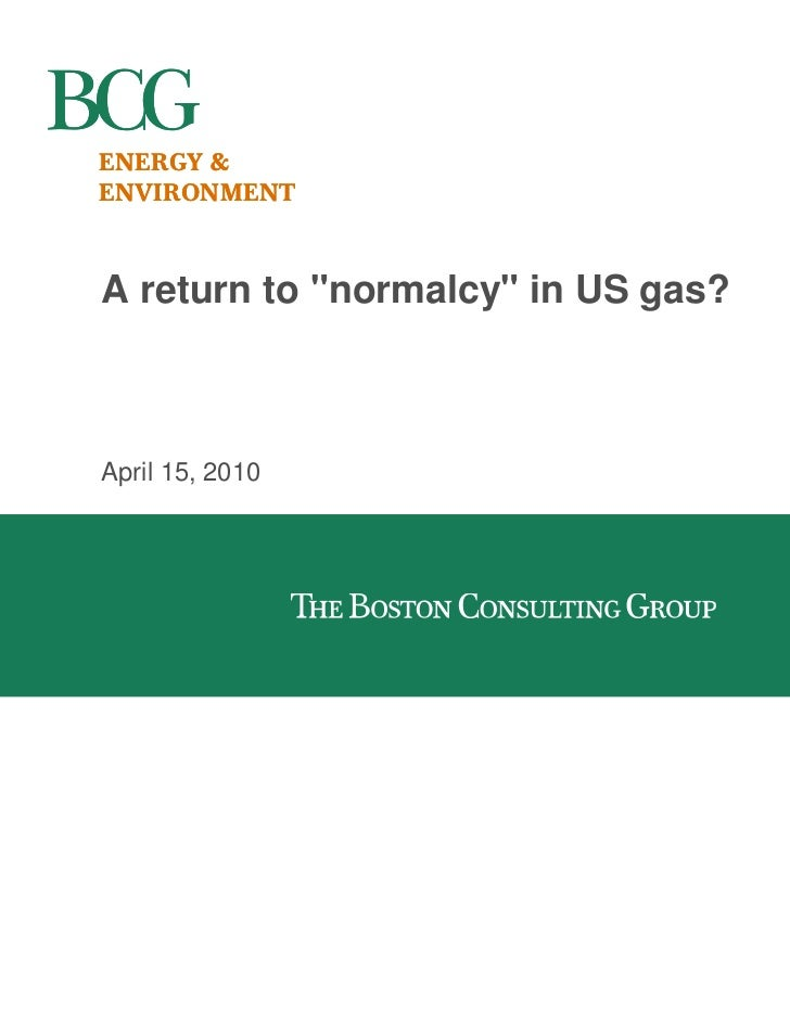 "ENERGY &ENVIRONMENTA return to ""normalcy"" in US gas?April 15, 2010"
