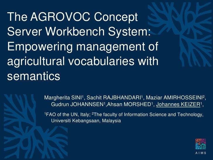 Montpellier 25-29 April 2010                         The AGROVOC Concept                       Server Workbench System:   ...
